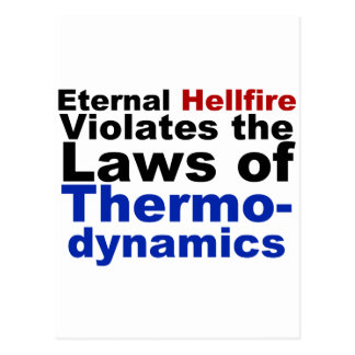 Eternal Hellfire Violates Thermodynamics Postcard