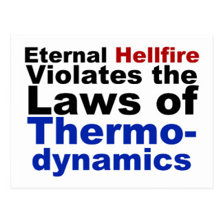 Eternal Hellfire Violates Thermodynamics Postcard