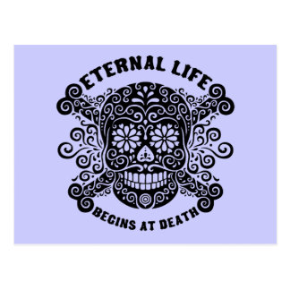 Eternal Life Begins at Death Post Cards