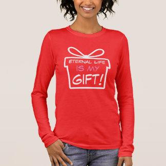 Eternal Life Is My Gift Long Sleeve T-Shirt