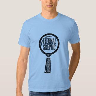 Eternal Skeptic T Shirts