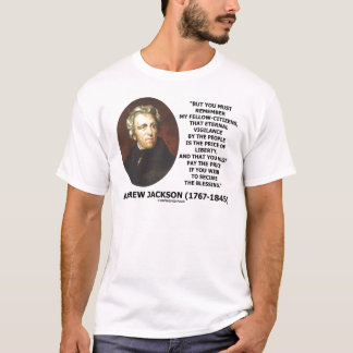 Eternal Vigilance By The People Price Of Liberty T-Shirt