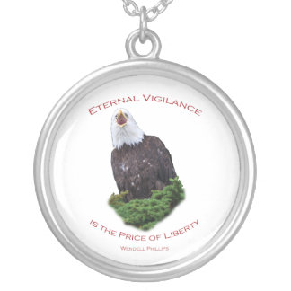 Eternal Vigilance is the Price of Freedom Round Pendant Necklace