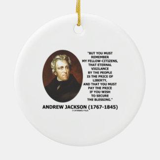 Eternal Vigilance People Price Of Liberty Jackson Ornament