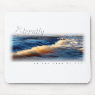 Eternity in the Hand of God Mouse Pad