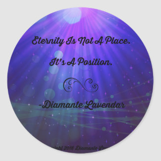 Eternity Is Not A Place by Diamante Lavendar Classic Round Sticker