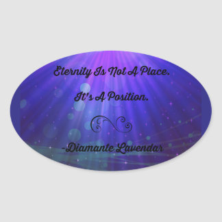 Eternity Is Not A Place by Diamante Lavendar Oval Sticker