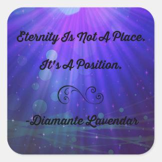 Eternity Is Not A Place by Diamante Lavendar Square Sticker