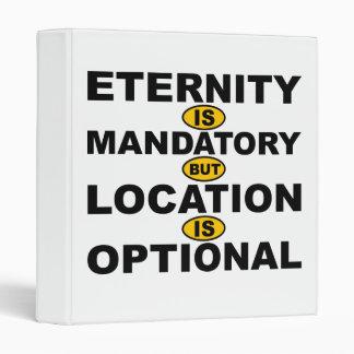 Eternity Mandatory Location Optional Binder