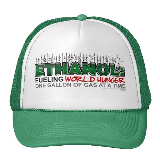 Ethanol: Fueling World Hunger Trucker Hats