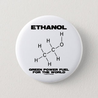 Ethanol Green Power Fuel For The World (Chemistry) Button