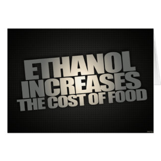 Ethanol Increases Food Prices Card