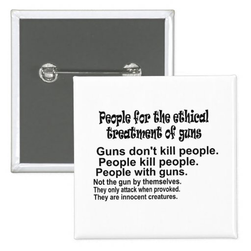 Ethical Treatment of Guns Square Button