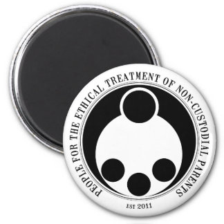 Ethical Treatment of Non-Custodial Parents 2 Inch Round Magnet