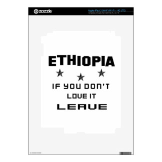Ethiopia If you don't love it, Leave Skins For iPad 3
