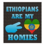 Ethiopians are my Homies Posters