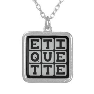 Etiquette, Rules of Social Behavior Custom Necklace