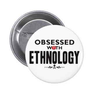 Etnología obsesionada pin