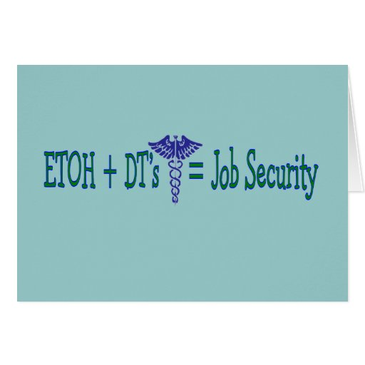 ETOH Job Security--Funny Nurse Gifts Cards