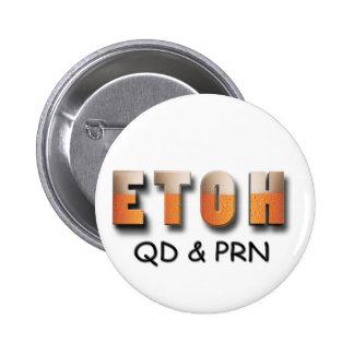 ETOH QD and PRN Pinback Button