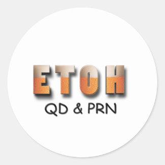ETOH QD and PRN Classic Round Sticker