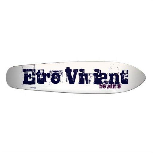 Etre Viviant, be alive Custom Skateboard