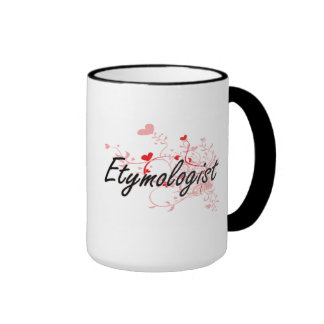 Etymologist Artistic Job Design with Hearts Ringer Coffee Mug