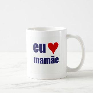 eu amo mamae classic white coffee mug