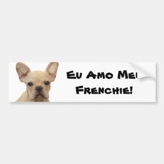 Eu Amo Meu Frenchie bumper sticker Car Bumper Sticker