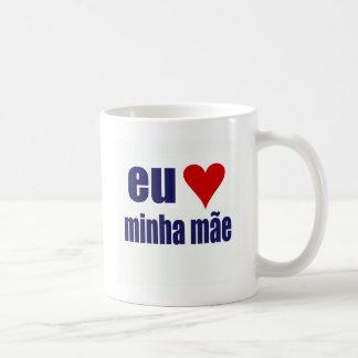 eu amo minha mae coffee mug