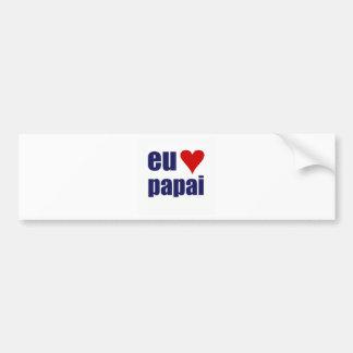 eu amo papai bumper sticker