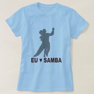 Eu amo samba, dance T-Shirt