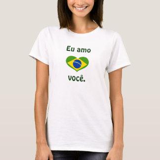 Eu amo você. T-Shirt