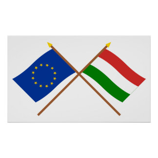 EU and Hungary Crossed Flags Poster