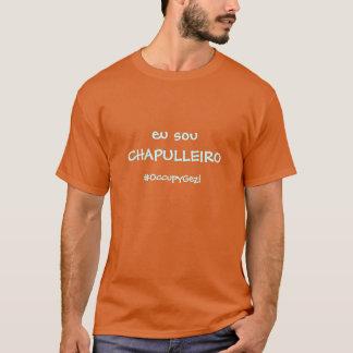 eu sou chapulleiro T-Shirt