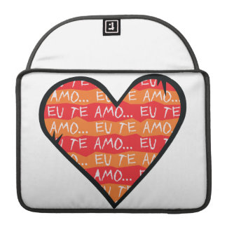 Eu Te Amo Sleeves For MacBook Pro