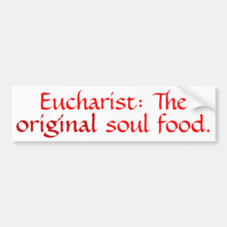 Eucaristía: La comida original del alma - Bmpr Stk Pegatina De Parachoque