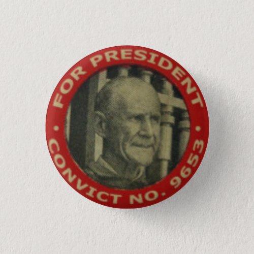 Eugene Debs Convict No  9653 for Pres  2 Button