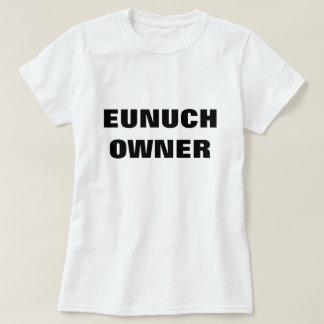 EUNUCH OWNER T-Shirt
