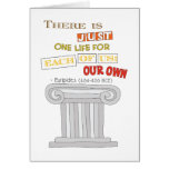 Euripides Just One Life Greeting Card