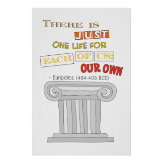 Euripides Just One Life Poster