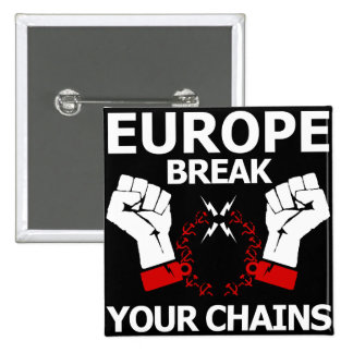 Europe Break Your Chains Pinback Button