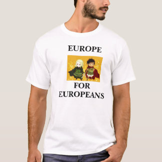 Europe for Europeans T-Shirt