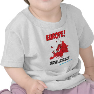 Europe! (Where All That History Stuff Happened) Tees