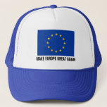 """European Union flag hat   MAKE EUROPE GREAT AGAIN<br><div class=""""desc"""">European Union flag hats   Blue and yellow stars EU flag of Europe Europa. Personalizable text. Add your own funny quote,  political party slogan,  parody,  promotional saying,  expression,  name etc. Pro Anti Brexit,  Frexit,  Grexit,  Nexit,  Spexit etc.</div>"""