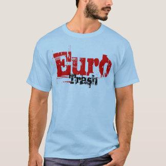 Europeans trash traveler T-Shirt