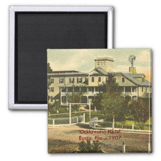 EUSTIS, FL , Ocklawaha Hotel  - 1907 2 Inch Square Magnet