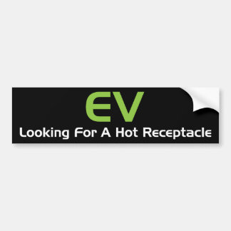 EV Looking For A Hot Receptacle Bumper Sticker