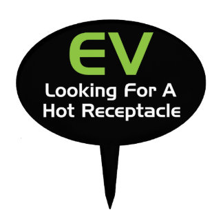 EV Looking For A Hot Receptacle Cake Picks