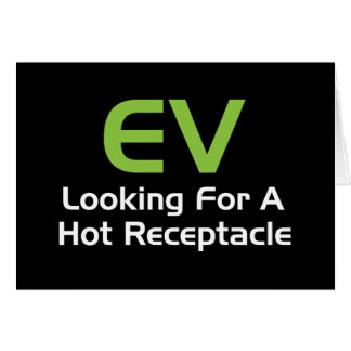 EV Looking For A Hot Receptacle Cards
